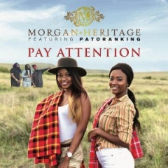 Morgan Heritage - Pay Attention ft. Patoranking